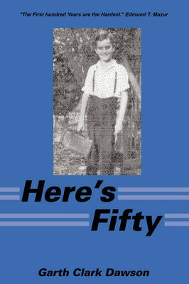 Here's Fifty: The First Hundred Years Are the Hardest. Edmund T. Mazur (Paperback)