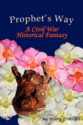 Prophet's Way: A Civil War Historical Fantasy (Paperback)