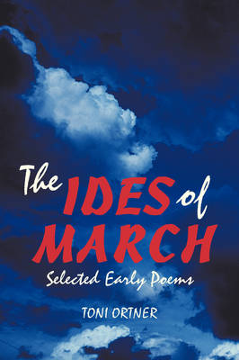 The Ides of March: Selected Early Poems (Paperback)