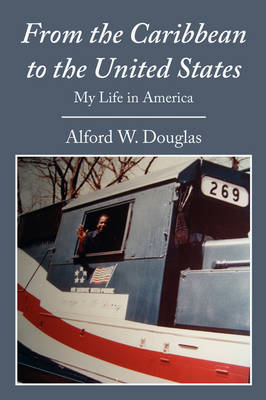 From the Caribbean to the United States: My Life in America (Paperback)
