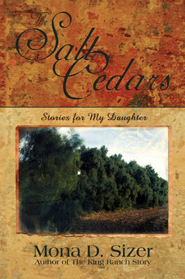 The Salt Cedars (Stories for My Daughter) (Paperback)