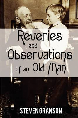 Reveries and Observations of an Old Man (Paperback)