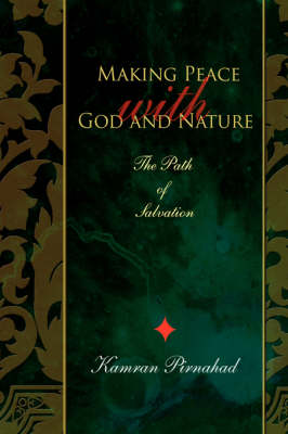 Making Peace with God and Nature: The Path of Salvation (Hardback)