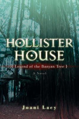 Hollister House: Legend of the Banyan Tree (Hardback)