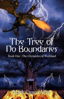 The Tree of No Boundaries: Book One: The Chronicles of Weekland (Hardback)