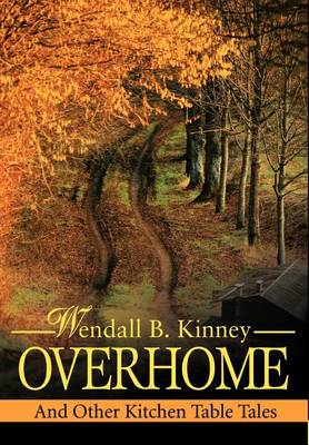 Overhome: And Other Kitchen Table Tales (Hardback)