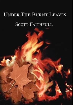 Under the Burnt Leaves (Hardback)
