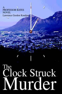 The Clock Struck Murder: A Professor Bates Novel (Hardback)