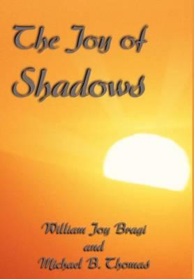 The Joy of Shadows (Hardback)