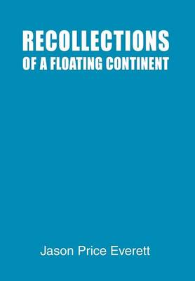 Recollections of a Floating Continent (Hardback)