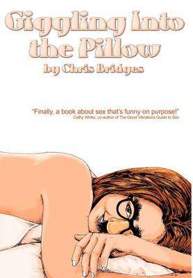 Giggling Into the Pillow (Hardback)