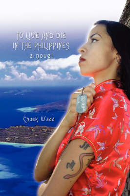 To Live and Die in the Philippines (Hardback)