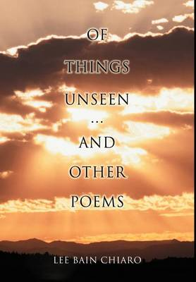 Of Things Unseen and Other Poems (Hardback)