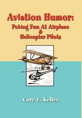 Aviation Humor: Poking Fun at Airplane (Hardback)
