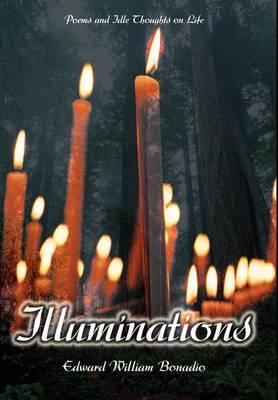 Illuminations: Poems and Idle Thoughts on Life (Hardback)