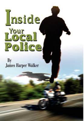 Inside Your Local Police (Hardback)