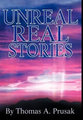 Unreal Real Stories (Hardback)