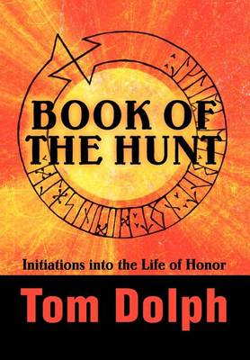 Book of the Hunt: Initiations Into the Life of Honor (Hardback)