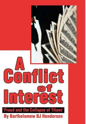 A Conflict of Interest: 'Fraud and the Collapse of Titans' (Hardback)