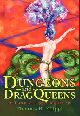 Dungeons and Dragqueens: A Tony Allegro Mystery (Hardback)