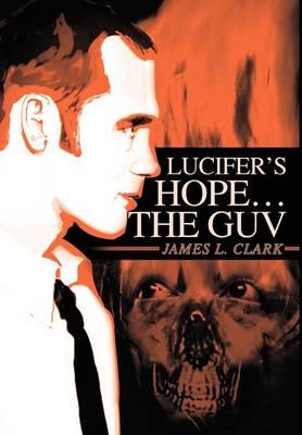 Lucifer's Hope the Guv (Hardback)