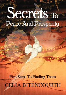 Secrets to Peace and Prosperity: 5 Steps to Get It (Hardback)