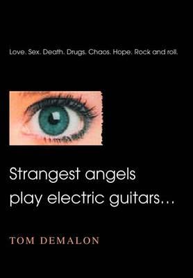 Strangest Angels Play Electric Guitars... (Hardback)