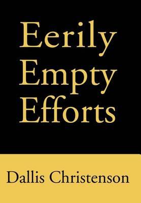 Eerily Empty Efforts (Hardback)