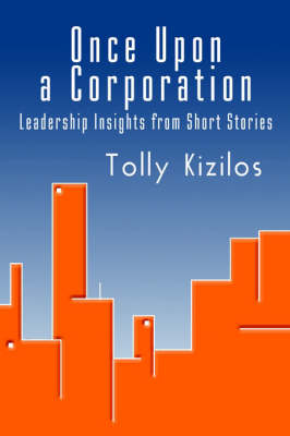 Once Upon a Corporation: Leadership Insights from Short Stories (Hardback)