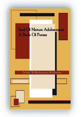 Soul of Mature Adolescence: A Book of Poems (Hardback)