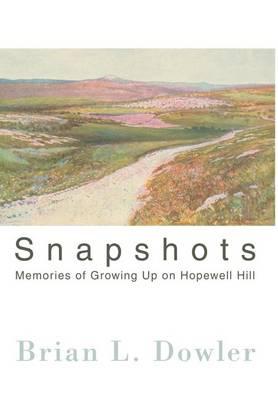 Snapshots: Memories of Growing Up on Hopewell Hill (Hardback)