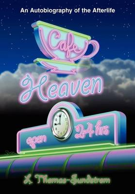 Cafe Heaven: An Autobiography of the Afterlife (Hardback)
