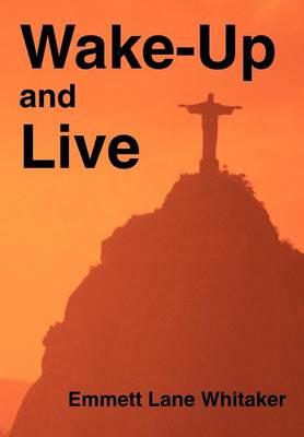 Wake-Up and Live (Hardback)