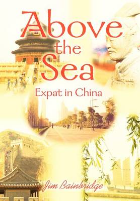 Above the Sea: Expat in China (Hardback)