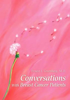 Conversations with Breast Cancer Patients: Revised Edition 2015 (Hardback)