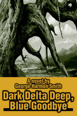 Dark Delta Deep, Blue Goodbye (Hardback)
