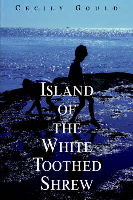 Island of the White Toothed Shrew (Hardback)