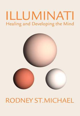 Illuminati: Healing and Developing the Mind (Hardback)