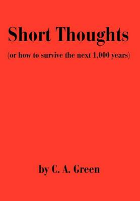 Short Thoughts: (Or How to Survive the Next 1,000 Years) (Hardback)