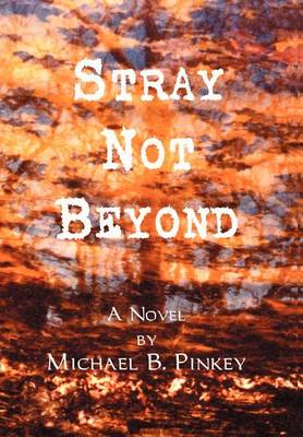Stray Not Beyond (Hardback)