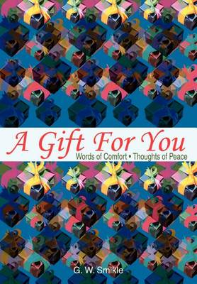 A Gift for You: Words of Comfort (Hardback)
