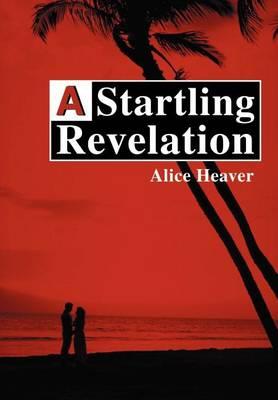 A Startling Revelation (Hardback)