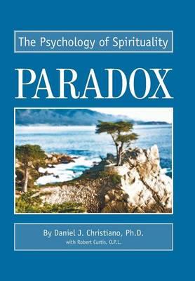 Paradox: The Psychology of Spirituality (Hardback)