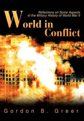 World in Conflict: Reflections on Some Aspects of the Military History of World War II (Hardback)
