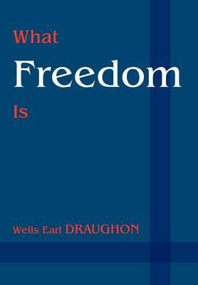 What Freedom Is (Hardback)