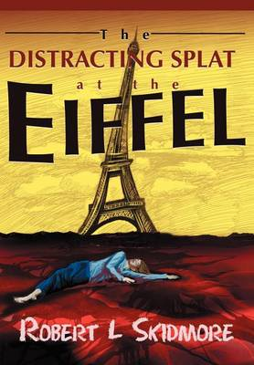 The Distracting Splat at the Eiffel (Hardback)