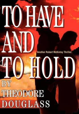 To Have and to Hold (Hardback)