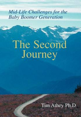 The Second Journey: Mid-Life Challenges for the Baby Boomer Generation (Hardback)