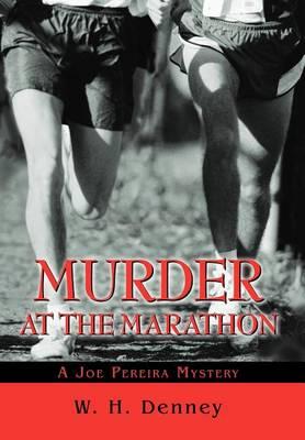 Murder at the Marathon: A Joe Pereira Mystery (Hardback)