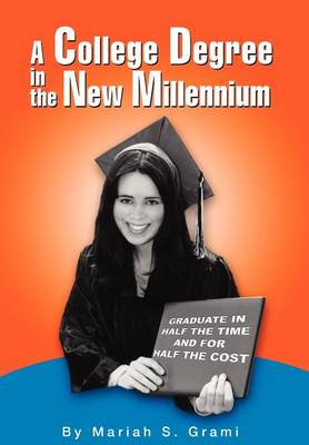 A College Degree in the New Millennium (Hardback)